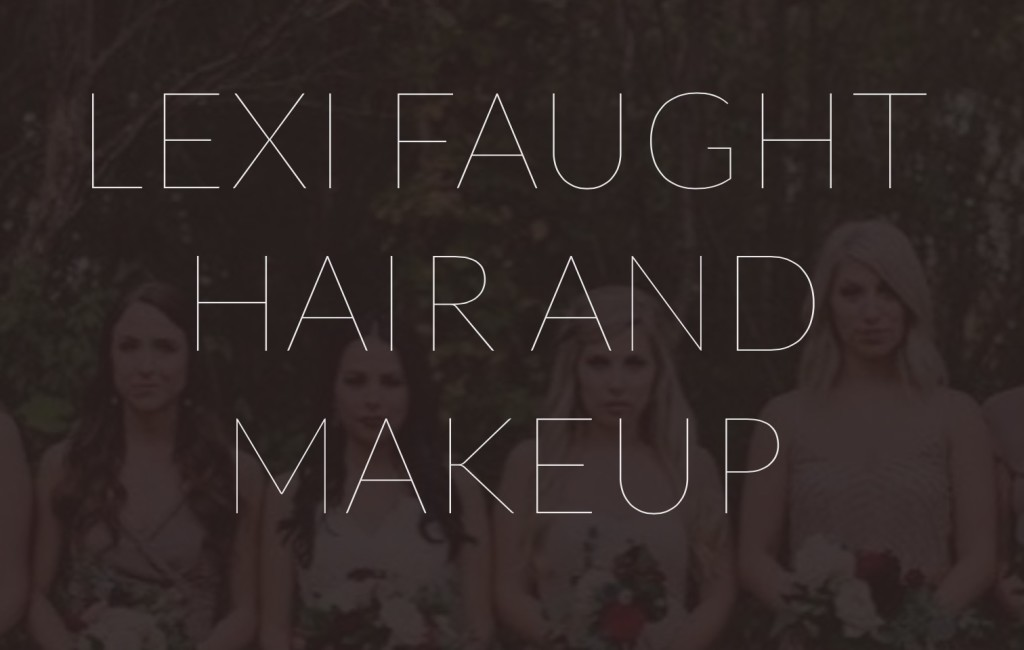 Lexi Faught Hair and Makeup - Oklahoma Wedding Beauty