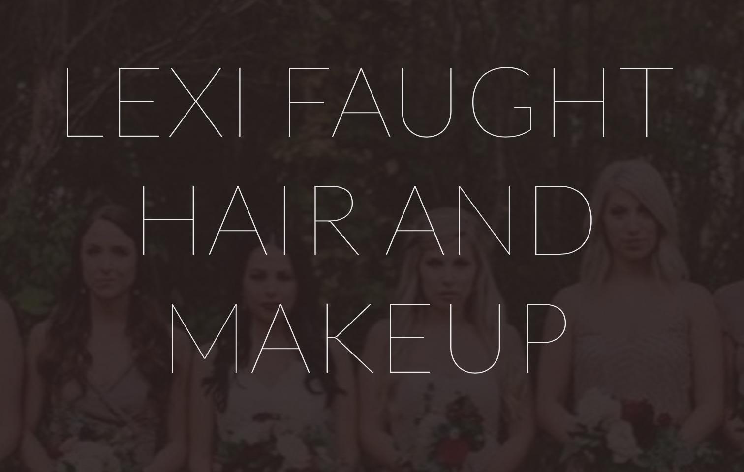 Lexi Faught Hair and Makeup - Oklahoma Wedding Beauty