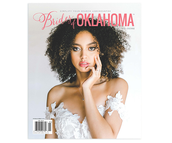 Brides of Oklahoma 2019 Spring/Summer Issue