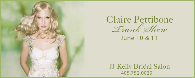 Claire Pettibone trunk show - JJ Kelly Bridal Salon, Oklahoma City