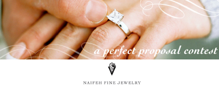 Perfect Proposal Contest, Naifeh Fine Jewelery