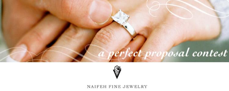 Perfect Proposal Contest, Naifeh Fine Jewelery