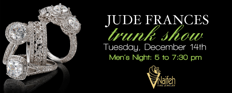 Naifeh Fine Jewelry, Jude Frances Trunk Show