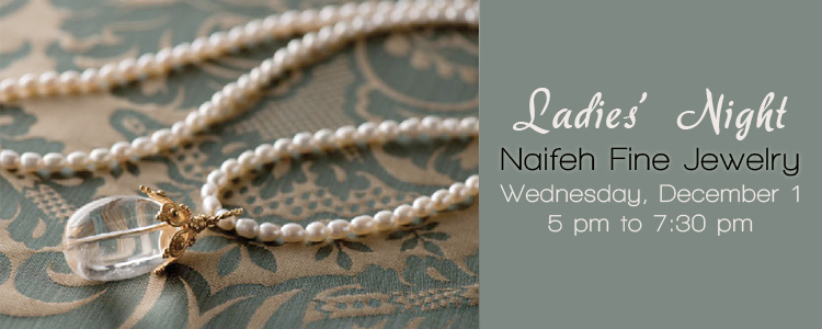 Naifeh Fine Jewelry, Ladies Night Bridal Jewelry Event