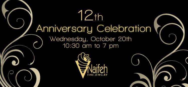 Naifeh Fine Jewelry, 12 Anniversary