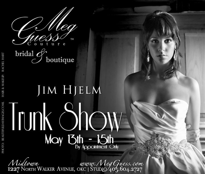 Jim Hjelm Trunk Show at Meg Guess Couture in Oklahoma City