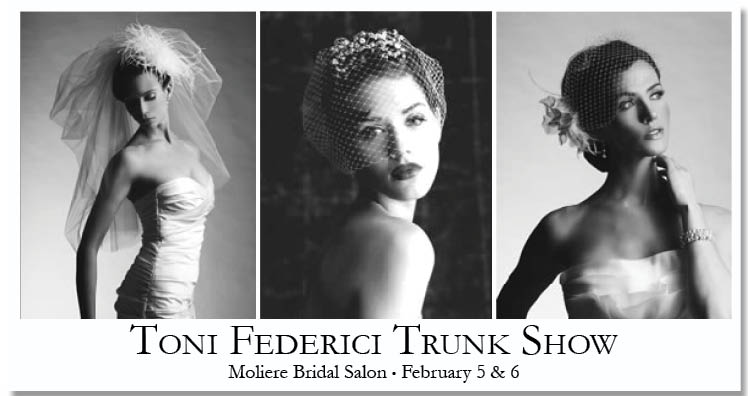 Toni Federici Trunk Show, Moliere Bridal Salon in Oklahoma City