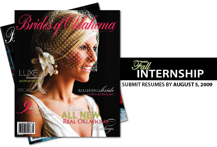 The Brides of Oklahoma magazine is looking for fall interns to work at their Oklahoma City office who are college students majoring in advertising, marketing, communications, graphic design or web design