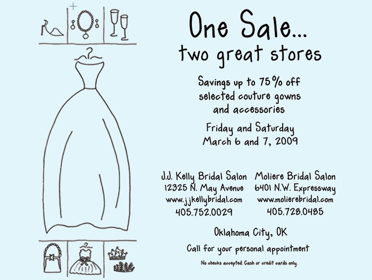 JJ Kelly Bridal and Moliere Bridal Salon - two great Oklahoma City bridal salons are hosting a sale on bridal gowns - March 6 & 7, 2009